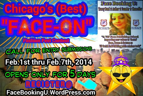 "Countdown 5 Days Left To Register!!! Chicago's (Best) ""FACE-ON"" Fashion Fest Contest 2014"