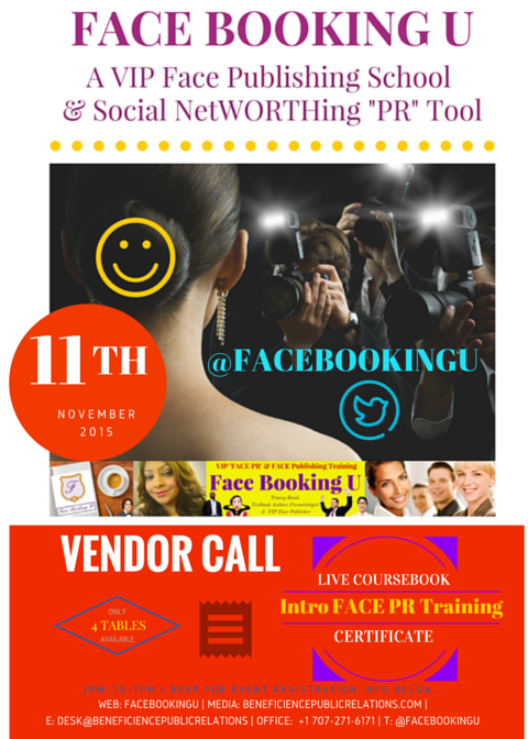 VENDOR CALL for November 11th, 2015 Debut FACE BOOKING U: VIP Face Publishing & Face PR LIVE Coursebook & Intro CERTIFICATE Training