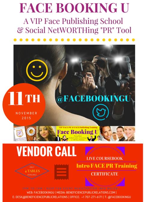 VENDOR CALL for November 11th, 2015 Debut FACE BOOKING U: VIP Face Publishing & Face PR LIVE Coursebook & Intro CERTIFICATETraining