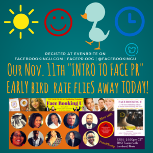 Early Bird Ends Today For Intro To Face PR Certificate Training Nov. 11th