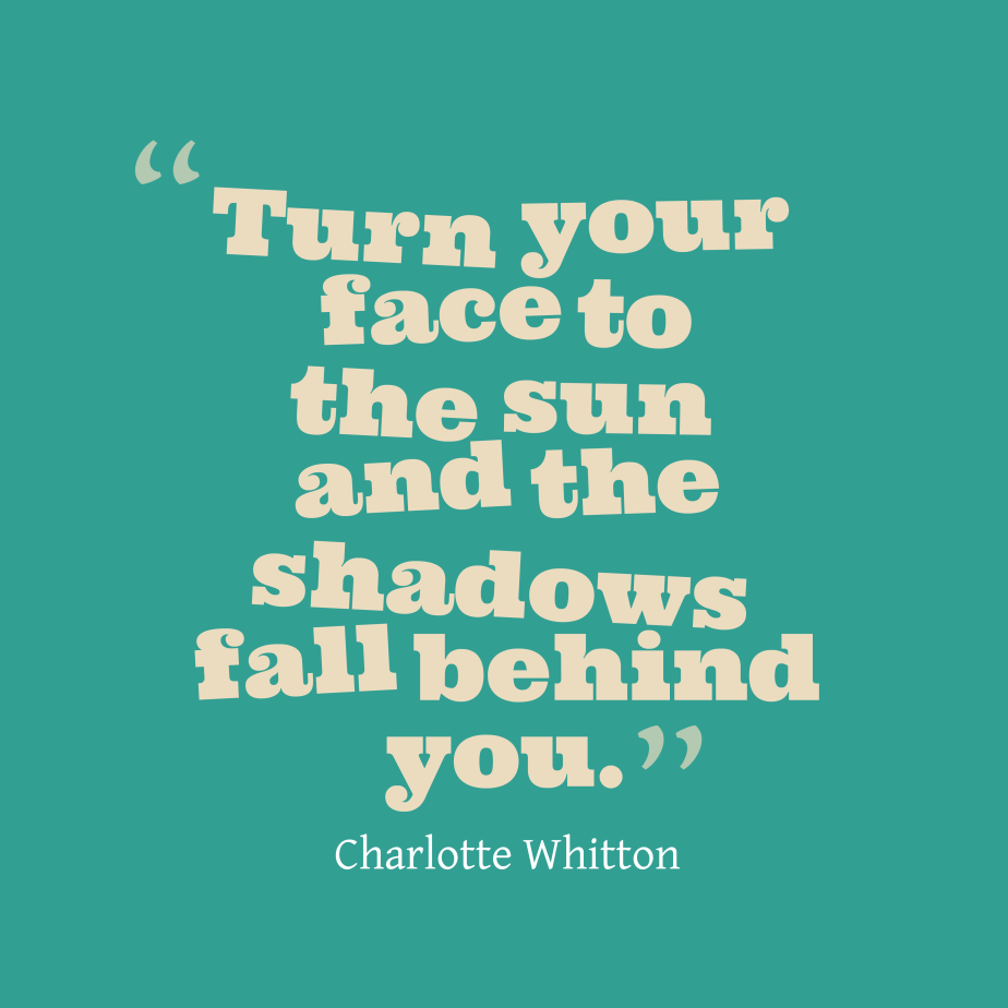 "FACE QUOTES: ""Turn your FACE to the……"" by Charlotte Whitton –  FaceBookingU.com 